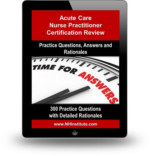 Acute Care Nurse Practitioner Certification Practice Questions