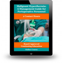 Malignant Hyperthermia: A Management Guide for Perioperative Personnel